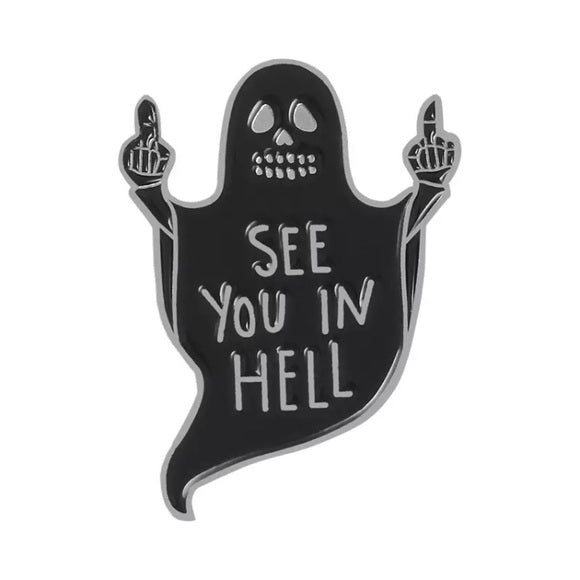 See You In Hell Ghost Enamel Pin