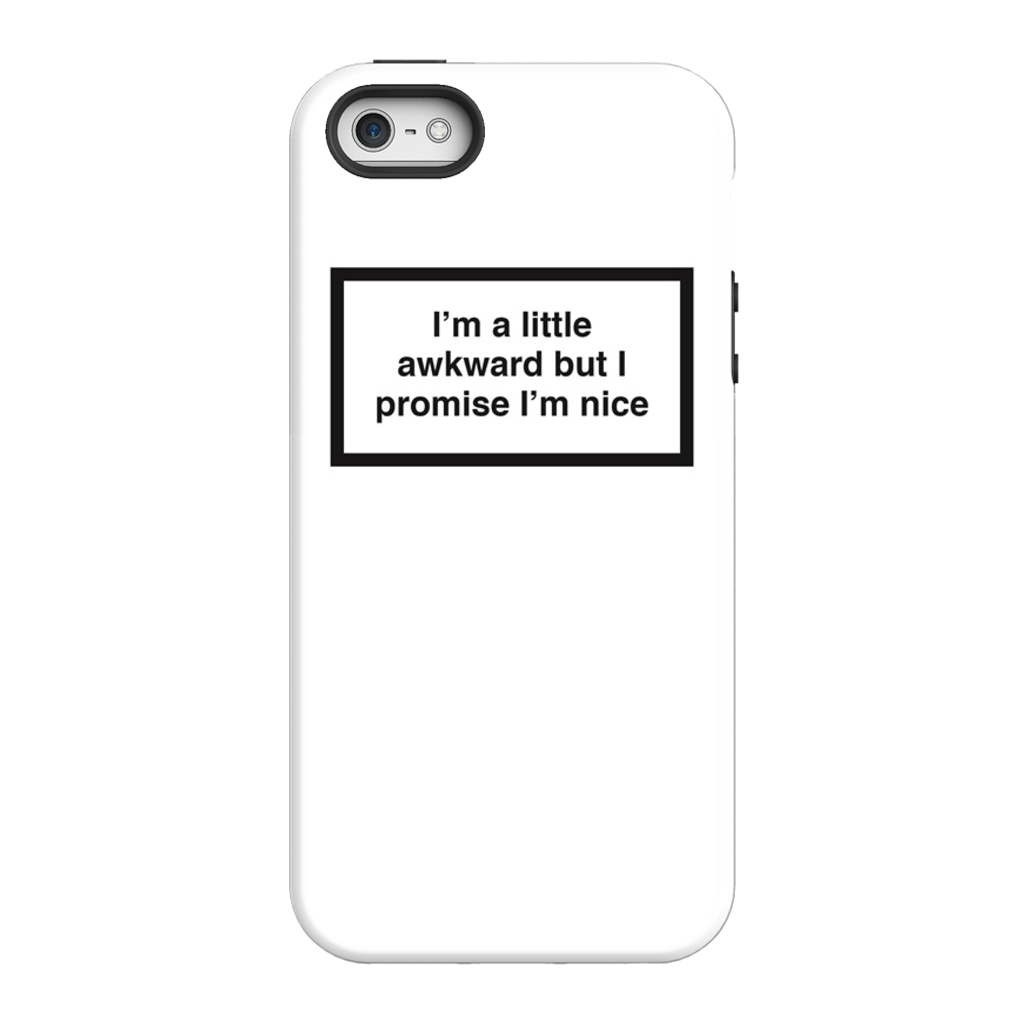 """I'm A Little Awkward But I Promise I'm Nice"" Phone Case"