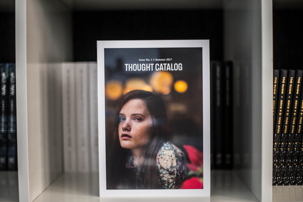 Thought Catalog Magazine, Issue No. 1 // Summer 2017