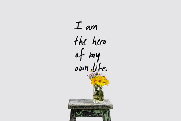 I Am The Hero Of My Own Life — Wall Decal