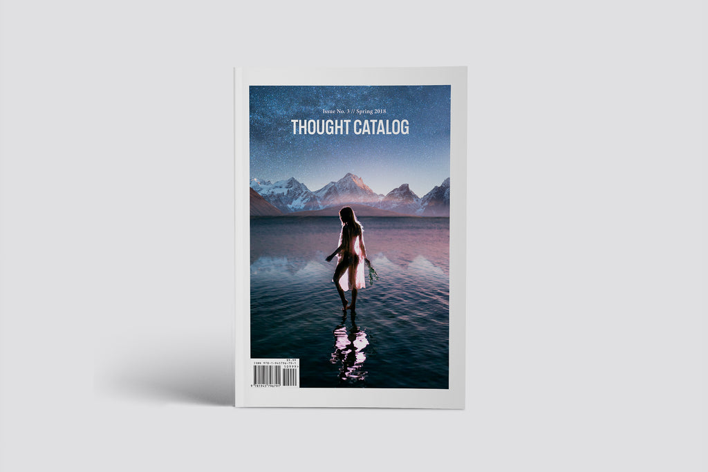 Thought Catalog Magazine, Issue No. 3 // Spring 2018