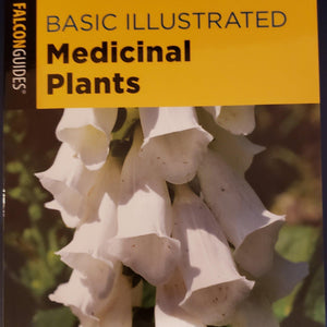 Basic Illustrated Medicinal Plants (Falcon Guide) by Jim & Rebecca Meuninck