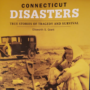 Connecticut Disasters by Ellsworth S. Grant