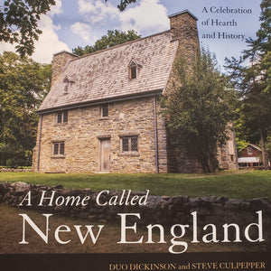 A Home Called New England by Duo Dickinson & Steve Culpepper
