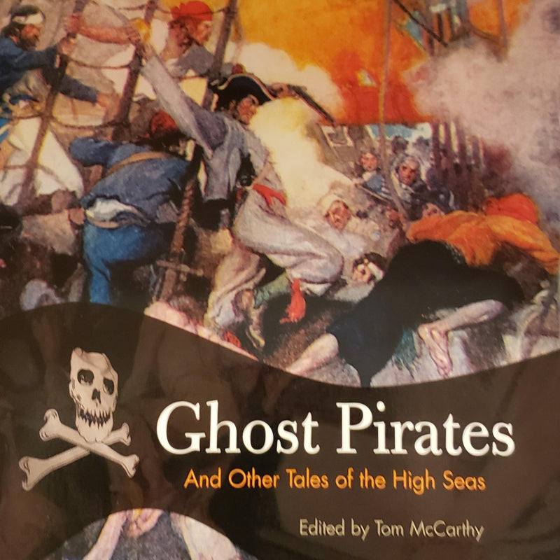 Ghost Pirates And Other Tales of the High Seas by Tom McCarthy