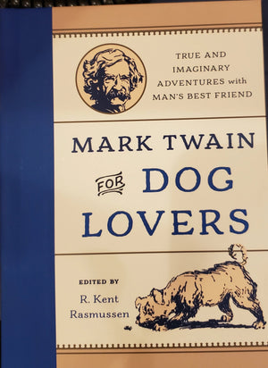 Mark Twain for Dog Lovers by R. Kent Rasmussen