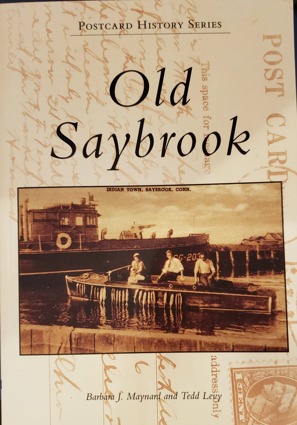 Old Saybrook, Postcard History Series by Barbara J. Maynard & Tedd Levy