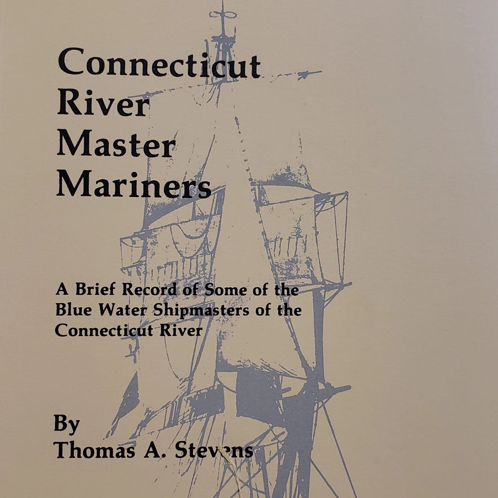 Connecticut River Master Mariners by the Connecticut River Foundation, Essex Savings Bank & Connectict Humanities Council