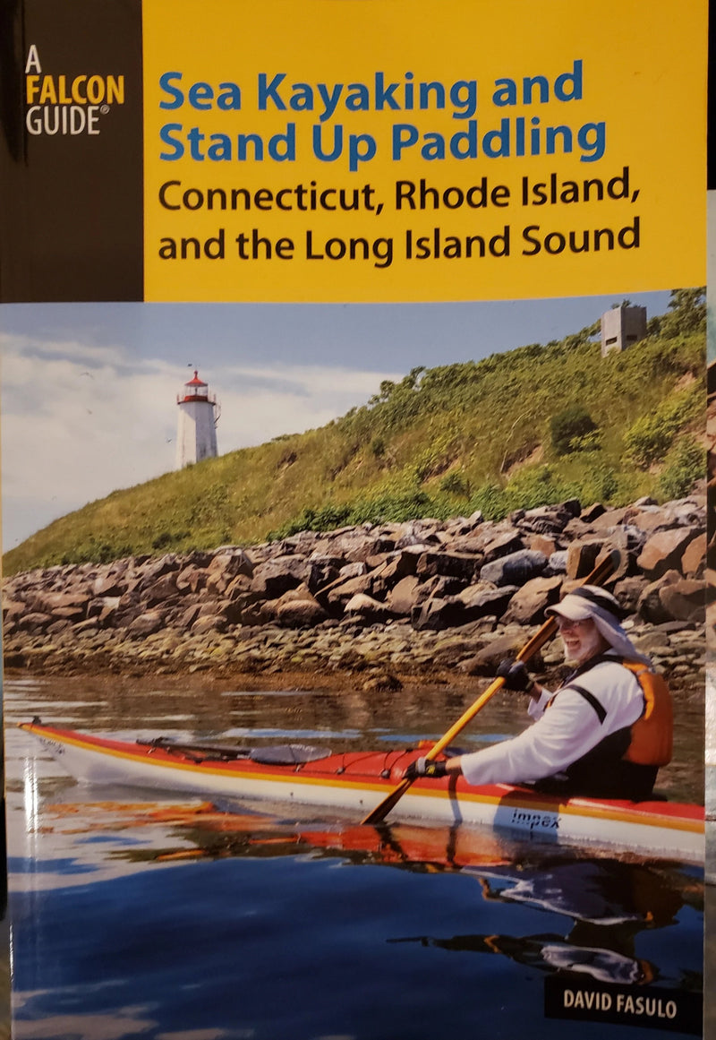 Sea Kayaking and Stand Up Paddling - A Falcon Guide by David Fasulo