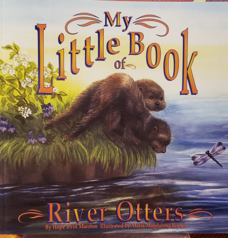My Little Book of River Otters by Hope Irvin Marston