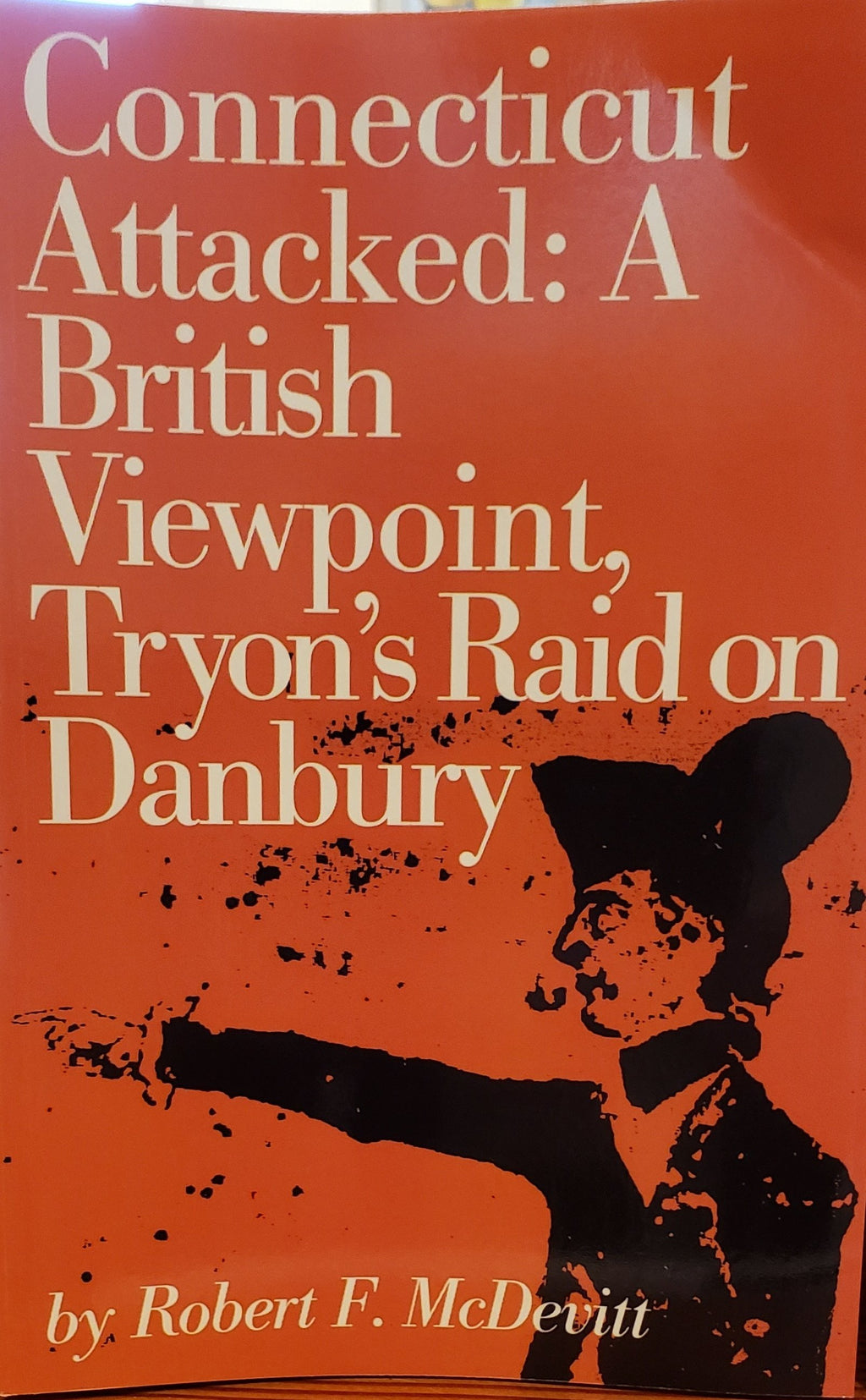 Connecticut Attacked:  by Robert F. McDevitt