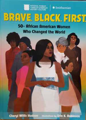 Brave. Black. First. by Cherl Willis Hudson & Illustrated by Erin K. Robinson