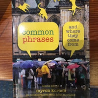 Common Phrases  and Where They Come From by Myron Korach