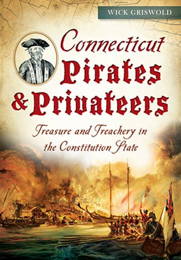 Connecticut Pirates & Privateers by Wick Griswold