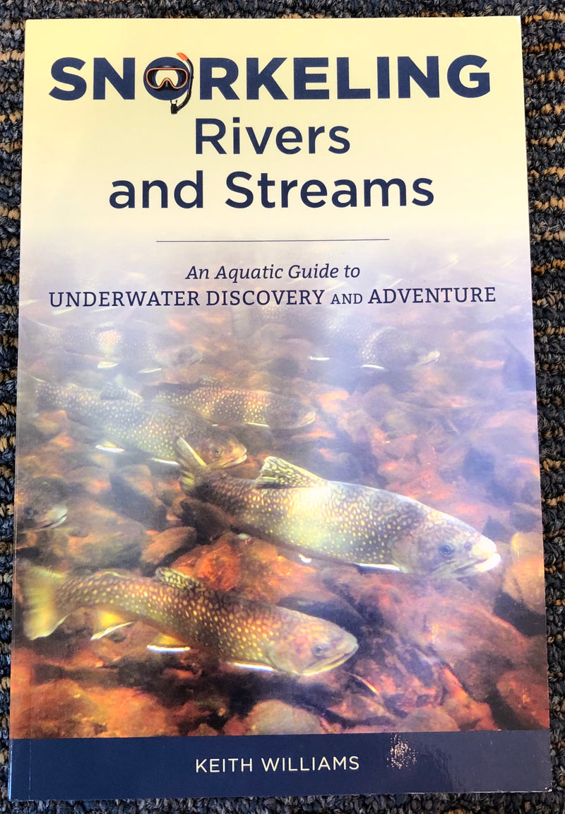 Snorkeling Rivers and Streams by Keith Williams