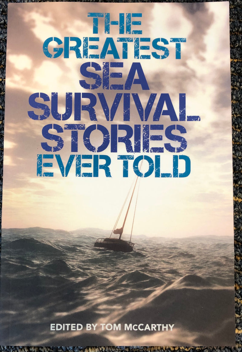 The Greatest Sea Survival Stories Ever Told By Tom McCarthy