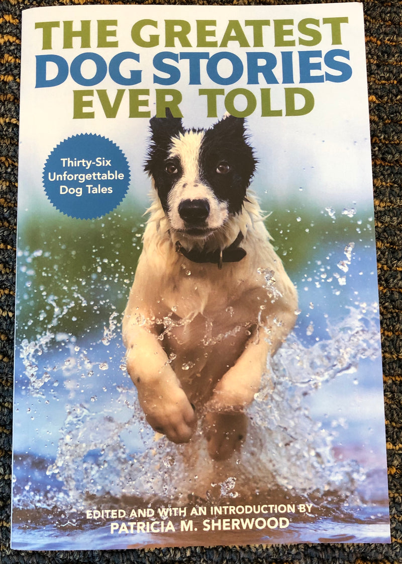 The Greatest Dog Stories Ever Told by Patricia Sherwood