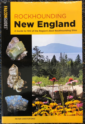 Rockhounding New England by Peter Cristofono
