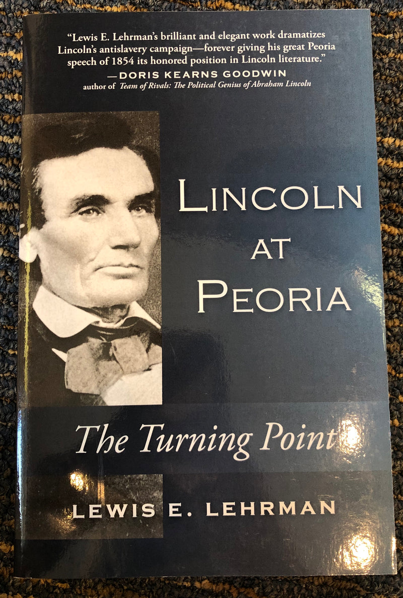 Lincoln at Peoria by Lewis Lehrman
