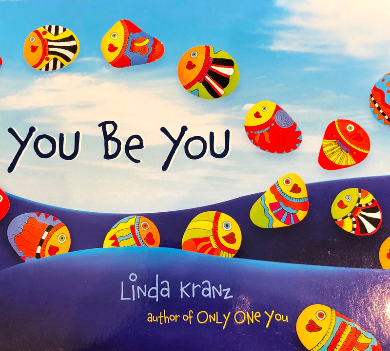 You Be You by Linda Kranz