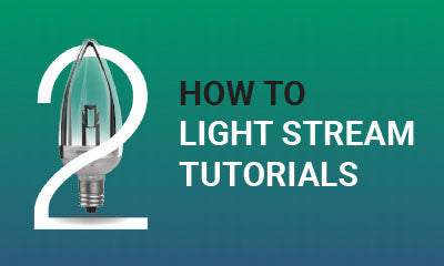 Light Stream™ Tips, Tricks, and Tutorials