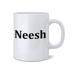 """Neesh""  Coffee Mug"