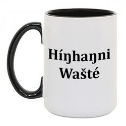 """'Híŋhaŋni Wašté""  Coffee Mug W Black Handle and Rim"