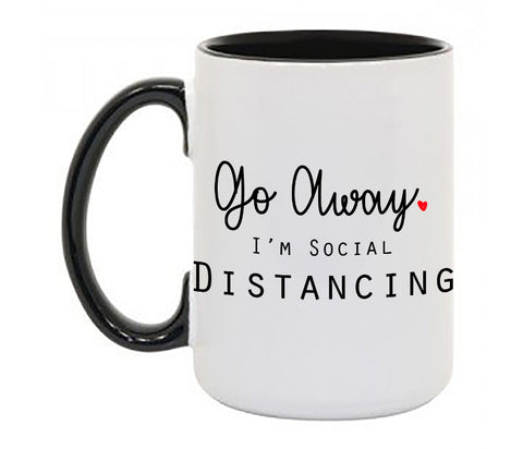 """Social Distancing""  Coffee Mug W Black Handle and Rim"