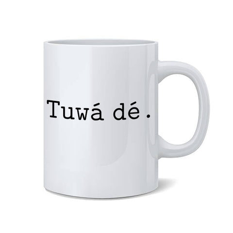 """Tuwá dé""  Coffee Mug (2 sizes)"
