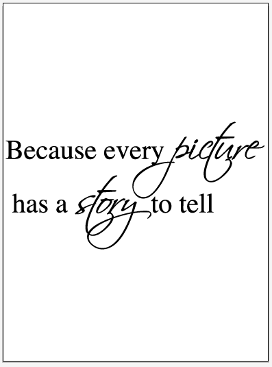 """Every picture..."" Wallsticker"