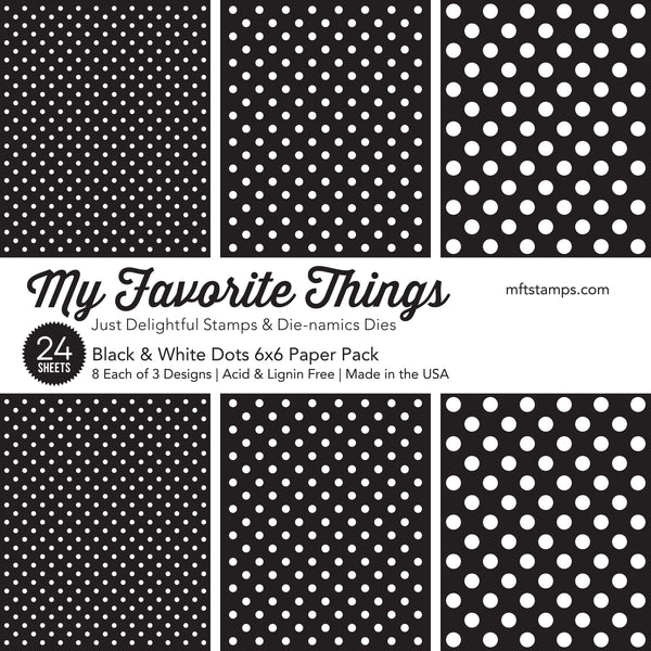 My Favorite Things - Black & White Dots 6x6 paper pad