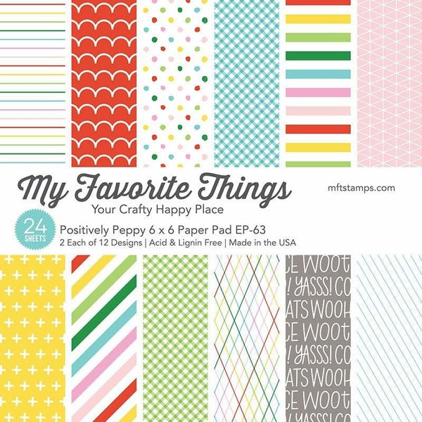 My Favorite Things - Positively Peppy - 6 X 6 Paper Pad