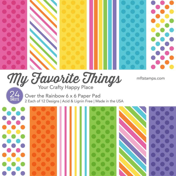My Favorite Things - Over the Rainbow - 6 x 6 Paper Pad