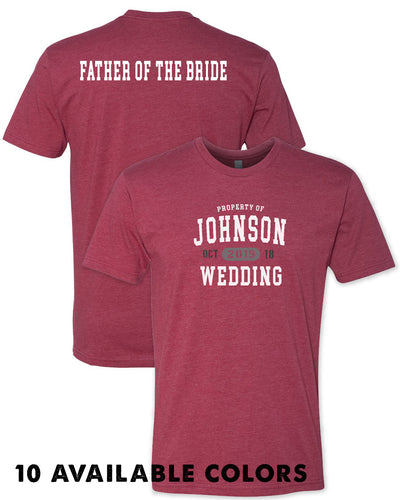 Varsity Style - PROPERTY OF - FATHER OF THE BRIDE - Custom Names -  Poly/Cotton Short Sleeve T