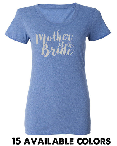 MOTHER OF THE BRIDE Triblend  Short Sleeve T