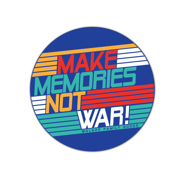 Sticker Make Memories Not War