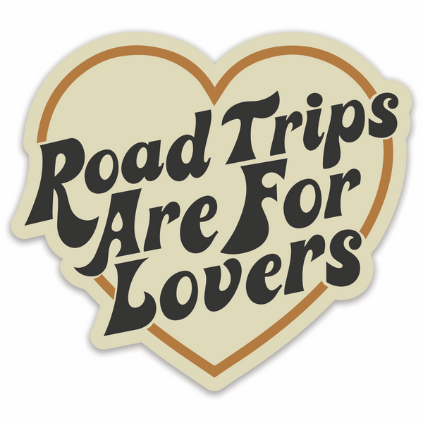 Sticker Road Trips Are For Lovers (Brown)