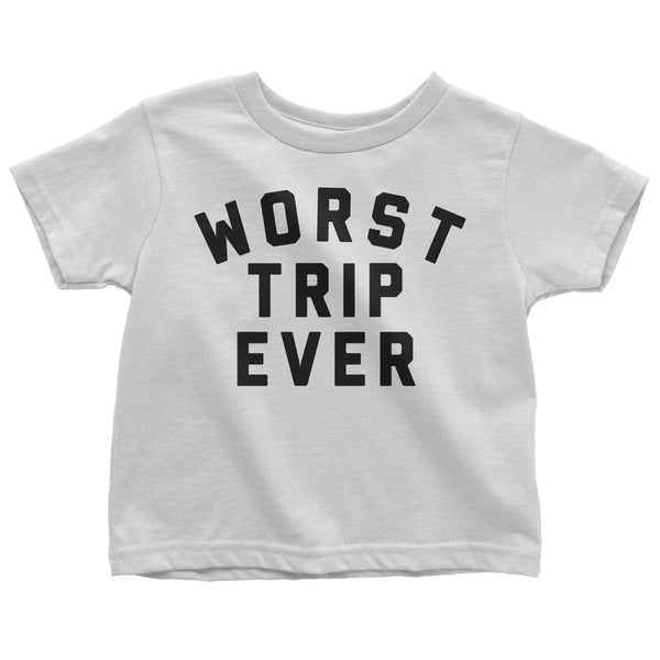 Worst Trip Ever Toddler Tee