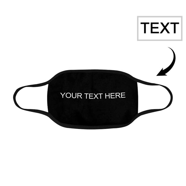 Custom Your Text Here Mouth Mask