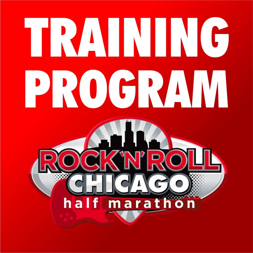 TRAINING PROGRAM CHICAGO ROCK AND ROLL HALF MARATHON