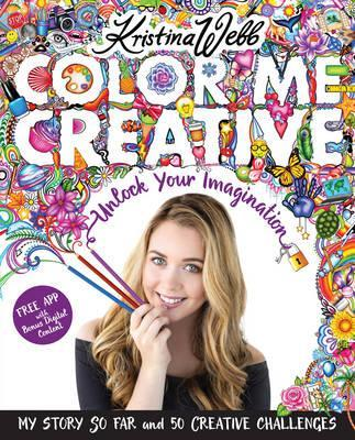 Color Me Creative : Unlock Your Imagination