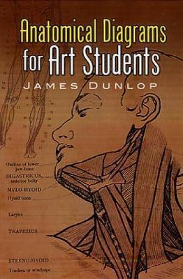 Anatomical Diagrams For Art Students (Dover Art Instruction)