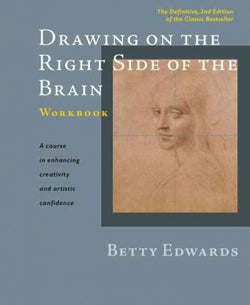Drawing on the Right Side of the Brain Workbook : The Definitive, Updated 2nd Edition