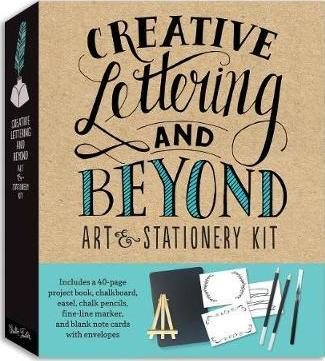 Creative Lettering and Beyond Art & Stationery Kit : Includes a 40-page project book, chalkboard, easel, chalk pencils, fine-line marker, and blank note cards with envelopes