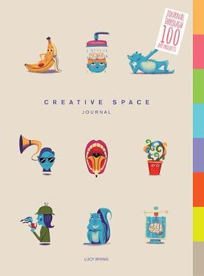 Creative Space Journal : Journal Through 100 Art Projects