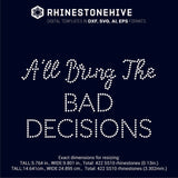A'll Bring Alcohol, A'll Bring The Bad decisions rhinestone template digital download, ai, svg, eps, png, dxf - rhinestone templates