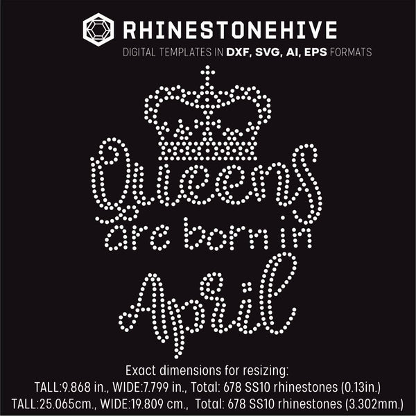 Queens are born in April Birthday rhinestone template digital download, ai, svg, eps, png, dxf - rhinestone templates