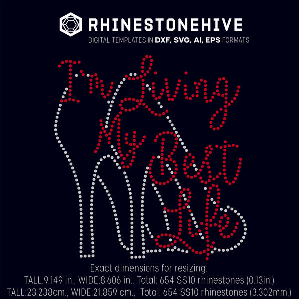 I'm living My best Life rhinestone template digital download, ai, svg, eps, png, dxf - rhinestone templates