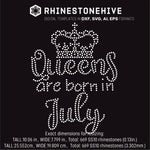 Queens are born in  July Birthday rhinestone template digital download, ai, svg, eps, png, dxf - rhinestone templates