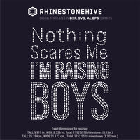 Nothing scares me I'm raising Boys rhinestone template digital download, ai, svg, eps, png, dxf